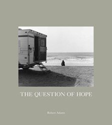 Robert Adams: The Question of Hope
