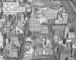松江泰治: TYO-WTC | Taiji Matsue