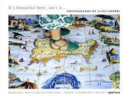 <B>It's Beautiful Here, Isn't It...</B> <BR>Luigi Ghirri
