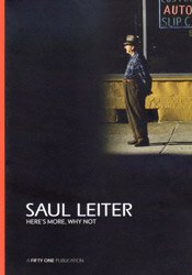 <B>Here's More, Why Not</B> <BR>Saul Leiter