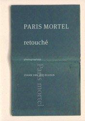 Johan van der Keuken: Paris mortel retouché