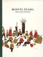 Marcel Dzama : Last Winter