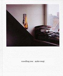 茂木綾子: travelling tree | Ayako Mogi