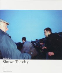 <B>Shrove Tuesday (signed)</B><br>甲斐啓二郎 | Keijiro Kai
