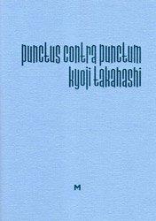 高橋恭司: Punctus Contra Punctum (SIGNED)
