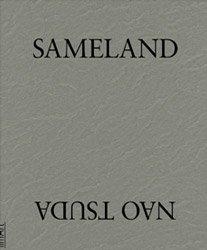 津田直: SAMELAND | Nao Tsuda (SIGNED)