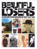 Beautiful Losers:Contemporary Art and Street Culture