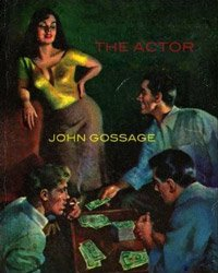 John Gossage: The Actor