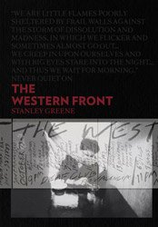Stanley Greene: The Western Front
