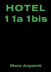 Marie Angeletti: HOTEL 11a 1bis