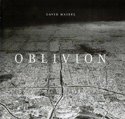 <B>Oblivion</B> <BR>David Maisel