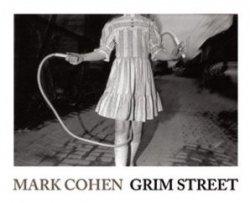 <B>Grim Street</B> <BR>Mark Cohen