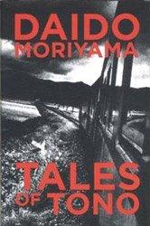 Daido Moriyama: Tales of Tono   森山大道