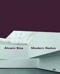 <B>Modern Redux</B><BR>Alvaro Siza