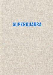Erik van der Weijde: Superquadra