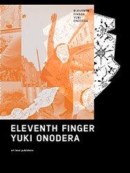 オノデラユキ: ELEVENTH FINGER | Yuki Onodera