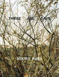 原美樹子: These are Days | Mikiko Hara