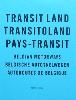 <B>Transit Land / Transitoland / Pays-Transit</B> <BR>Rob van Hoesel