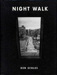 Ken Schles: Nightwalk