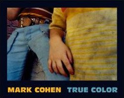 Mark Cohen: True Color