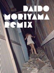 Daido Moriyama: Remix    森山大道
