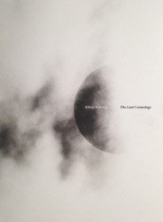 Kikuji Kawada: The Last Cosmology | 川田喜久治: ラスト・コスモロジー