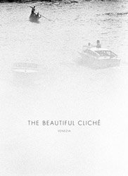 Renato D'Agostin: the Beautiful Cliche Venice