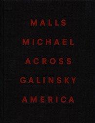 <B>Malls Across America</B><BR>Michael Galinsky