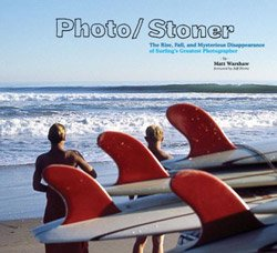<B>Photo/Stoner <BR>The Rise, Fall, and Mysterious~</B>