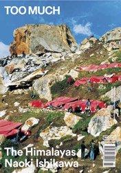 TOO MUCH Magazine Issue 7: The Himalayas Naoki Ishikawa<br>石川直樹特集(日本語訳テキスト付)