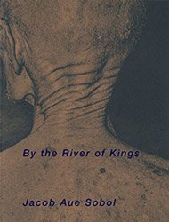<B>the River of Kings</B><BR>Jacob Aue Sobol