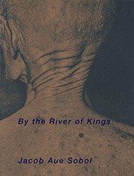 <B>the River of Kings</B><BR>Jacob Aue Sobol