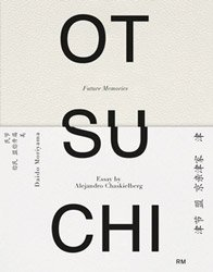 <B>Otsuchi Future Memories<BR>大槌 未来の記憶</B><BR>Alejandro Chaskielberg