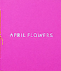 <B>April Flowers</B><BR>Ricardo Cases, Ed Panar, Mike Slack