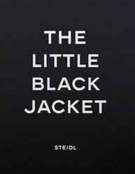 <B>The Little Black Jacket <BR>Chanel's Classic Revisted</B><BR>Karl Lagerfeld