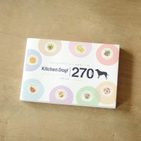 『Kitchen Dog! 270 Daily Recipes』