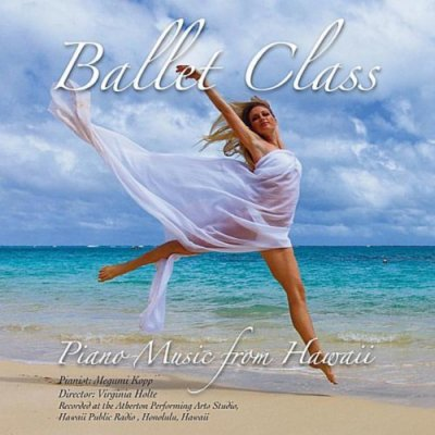 Ballet Class - Piano Music from Hawaii ☆★