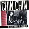 CHIN CHIN / We Don't Wanna Be Prisoners (7