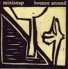 MINISNAP / Bounce Around (CD)<img class='new_mark_img2' src='https://img.shop-pro.jp/img/new/icons50.gif' style='border:none;display:inline;margin:0px;padding:0px;width:auto;' />